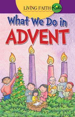 Living Faith Kids: What We Do In Advent (Booklet)