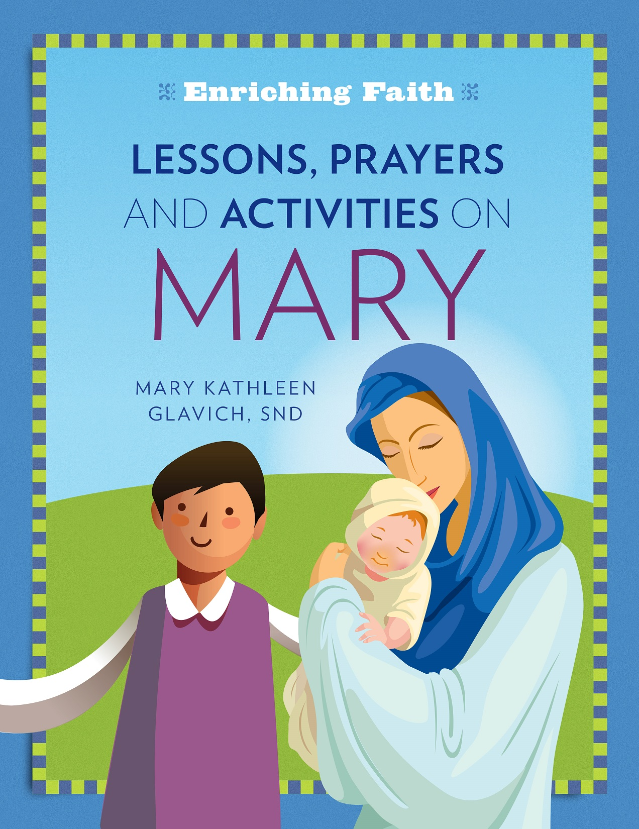 Lessons, Prayers and Activities on Mary