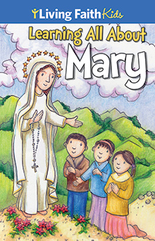 Living Faith Kids: Learning All About Mary (Booklet)