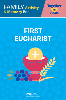 My Family Activity and Memory Book — Eucharist — Together in Jesus