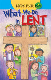 Living Faith Kids: What We Do In Lent (Booklet)