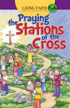 Living Faith Kids: Praying the Stations of the Cross (Booklet)