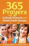 365 Prayers for Catholic Schools & Parish Youth Groups