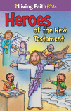 Living Faith Kids: Heroes of the New Testament (Booklet)