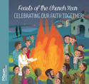 Feasts of the Church Year: Celebrating our Faith Together!