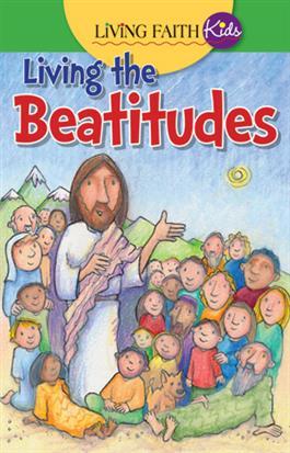 Living Faith Kids: Living the Beatitudes (Booklet)