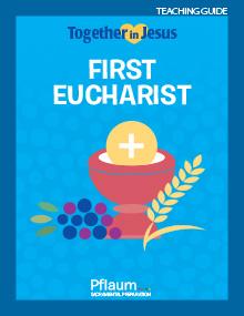 First Eucharist Teaching Guide