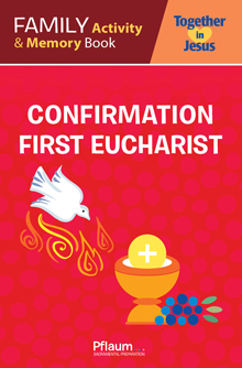 My Family Activity and Memory Book — Confirmation - Eucharist — Together in Jesus