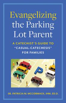 Evangelizing the Parking Lot Parent