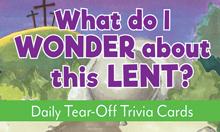 What Do I Wonder At Lent? - Tear-Off Trivia Card Pack