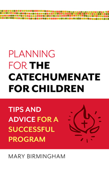 Planning for the Catechumenate for Children: Tips and Advice for a Successful Program