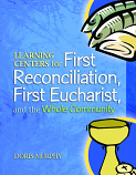 Learning Centers: First Reconciliation, First Eucharist, and the Whole Community