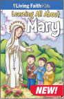 Living Faith Kids: Learning All About Mary
