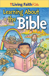 Living Faith Kids: Learning About the Bible (Booklet)