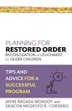 Planning for Restored Order: Reconciliation and Eucharist for Older Children